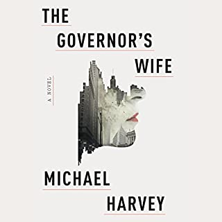 The Governor's Wife                   By:                                                                                                                                 Michael Harvey                               Narrated by:                                                                                                                                 Stephen Hoye                      Length: 6 hrs and 53 mins     30 ratings     Overall 4.2