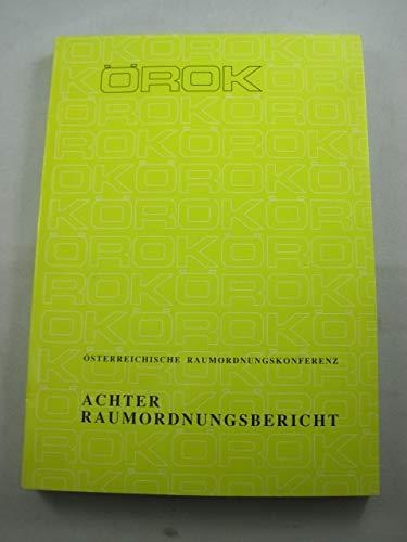 Raumordnungsbericht (8.) (Österreichische Raumordnungskonferenz - Schriftenreihe)