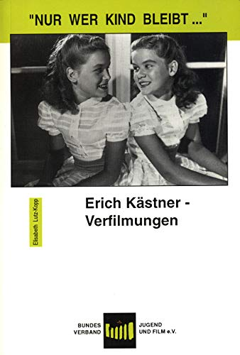 Nur wer Kind bleibt.. Erich Kästner - Verfilmung