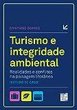 Turismo e integridade ambiental: realidades e conflitos na paisagem litorânea (estudo de caso) (Portuguese Edition)