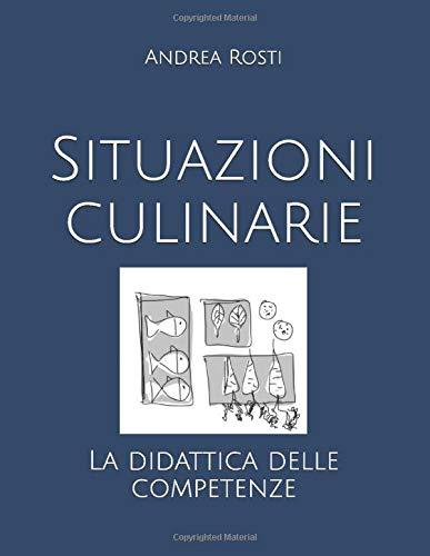 Situazioni culinarie: La didattica delle competenze
