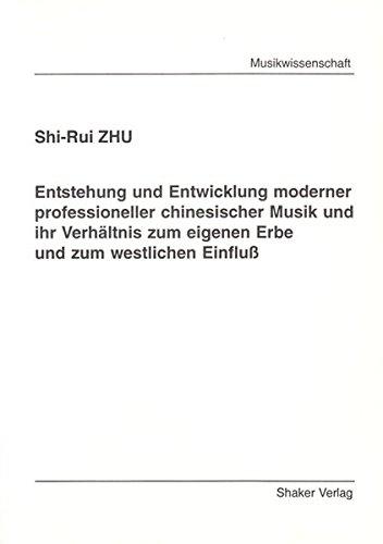 Entstehung und Entwicklung moderner professioneller chinesischer Musik und ihr Verhältnis zum eigenen Erbe und zum westlichen Einfluss