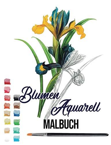 blumen aquarell malbuch: blumen aquarell mallbuch easy watercolor