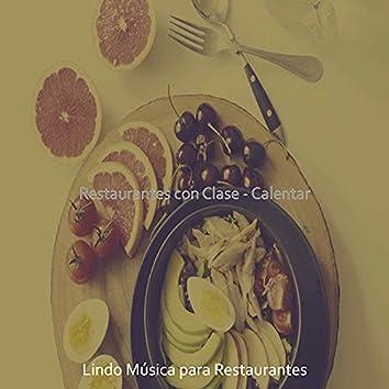 Restaurantes con Clase - Calentar