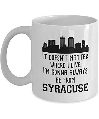 Keramische mok, het doet er niet toe waar ik woon ik kom altijd uit Syracuse koffiemok, 11 Oz