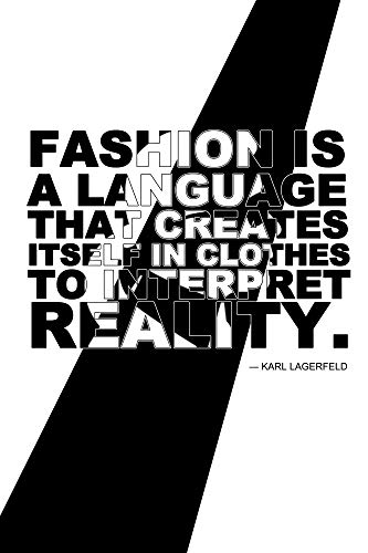 1art1 Mode - Fashion is A Language That Creates Itself In Clothes to Interpret Reality, Karl Lagerfeld Poster Kunstdruck 120 x 80 cm