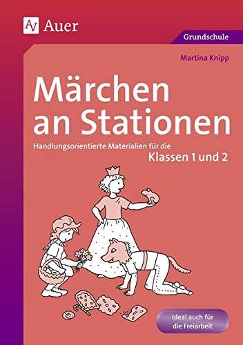 Märchen an Stationen Klasse 1/2: Handlungsorientierte Materialien für die Klassen 1 und 2 (Stationentraining Grundschule Deutsch)