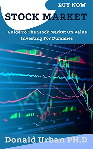 STOCK MARKET: Guide To The Stock Market On Value Investing For Dummies (English Edition)