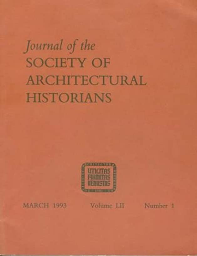Journal of the Society of Architectural Historians - March 1993 (Volume LII, Number 1)