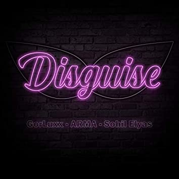 Disguise (feat. ARMA & Sohil Elyas)