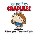 Les petites crapules : Bérangère Tête-en-l'Air