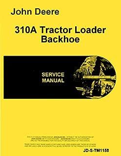 John Deere 310A 310B Tractor Loader Backhoe Service Manual TM1158