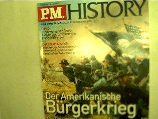 P.M. History - Der Amerikanische Bürgerkrieg, Das neue Magazin für Geschichte - 24. August 2001,