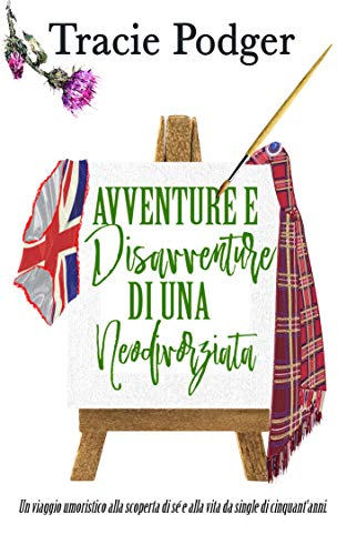 Avventure e disavventure di una neodivorziata di [Tracie Podger, Triskell Translation, Lucrezia  Garofalo]