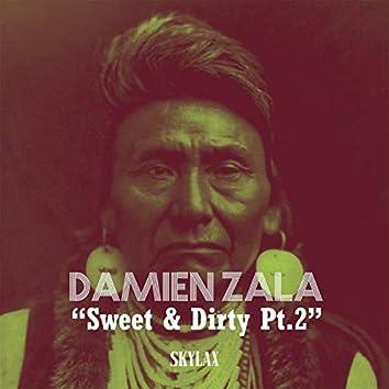 Sweet & Dirty, Pt. 2