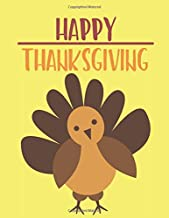 Happy Thanksgiving Coloring Book: For Kids And Teens | 110 Pages | One-Sided Printing (Safe For Markers, Paint, Crayons) | Holiday Gift For Girls And Boys