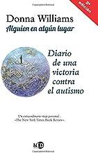Alguien en algún lugar: Diario de una victoria contra el autismo (Spanish Edition)