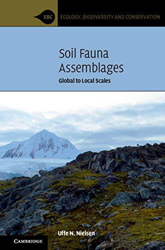 Soil Fauna Assemblages: Global to Local Scales (Ecology, Biodiversity and Conservation) (English Edition)