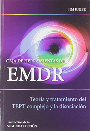 Caja de herramientas de EMDR: Teoría y tratamiento del TEPT complejo y la disociación (LIBROS DE PSICOLOGIA)