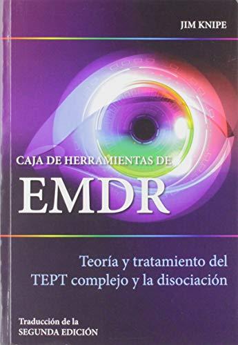 Caja de herramientas de EMDR: Teoría y tratamiento del TEPT complejo y...