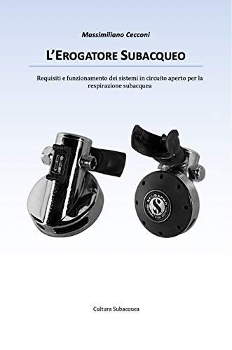 L'Erogatore Subacqueo: Requisiti e funzionamento dei sistemi in circuito aperto per la respirazione subacquea