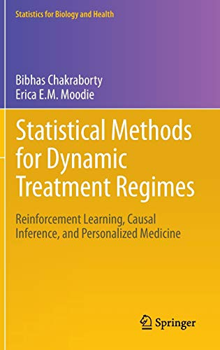 Statistical Methods for Dynamic Treatment Regimes: Reinforcement Learning, Causal Inference, and Personalized Medicine (Statistics for Biology and Health, 76)