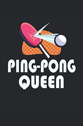 Ping-Pong Queen: Ping pong mujer tenis de mesa regalo cuaderno forrado (formato A5, 15,24 x 22,86 cm, 120 páginas)