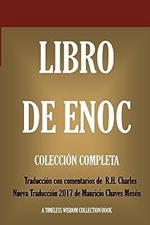 Libro de Enoch: Collección Completa: Nueva Traducción 2017 con los comentarios de R.H. Charles...