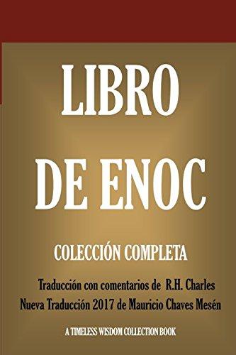 Libro de Enoch: Collección Completa: Nueva Traducción 2017 con los comentarios de R.H. Charles (Timeless Wisdom Collection)