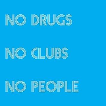 No Drugs No Clubs No People