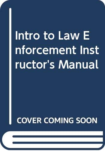 Intro to Law Enforcement Instructor's Manual