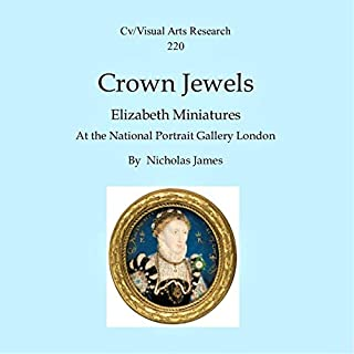 Crown Jewels: Elizabeth Miniatures at the National Portrait Gallery London audiobook cover art