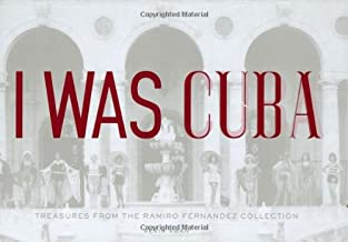 I Was Cuba: Treasures from the Ramiro Fernandez Collection