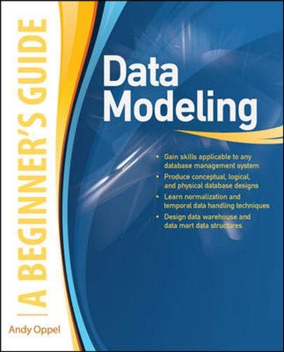 Compare Textbook Prices for Data Modeling: A Beginner's Guide 1 Edition ISBN 9780071623988 by Oppel, Andy