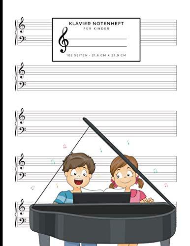Klavier Notenheft für Kinder: Notizbuch mit leeren Notensystemen zum Schreiben Ihrer Lieblingskompositionen oder Musik   21,6 x 27,9 cm