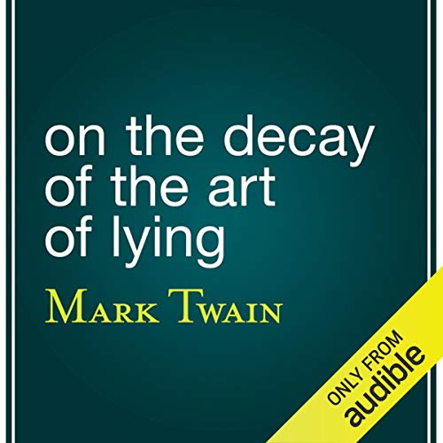 On the Decay of the Art of Lying Audiobook By Mark Twain cover art
