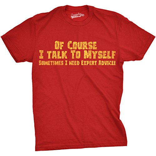 Image of the Mens of Course I Talk to Myself Sometimes I Need Expert Advice Funny Sarcasm T Shirt (Red) - L