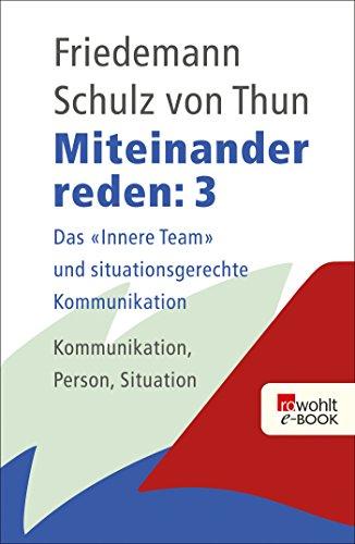 """Miteinander reden 3: Das """"Innere Team"""" und situationsgerechte Kommunikation: Kommunikation, Person, Situation"""