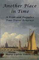 Another Place in Time: A Pride and Prejudice Time-Travel Romance 0615942784 Book Cover