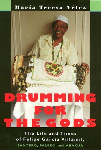 Compare Textbook Prices for Drumming for the Gods: The Life and Times of Felipe Garcia Villamil, Santero, Palero and Abakua Studies in Latin American and Caribbean Music Illustrated Edition ISBN 9781566397315 by Maria Teresa Velez