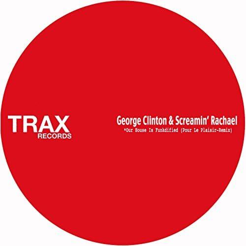George Clinton & Screamin' Rachael
