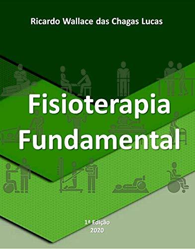 FISIOTERAPIA FUNDAMENTAL: O livro do Fisioterapeuta Moderno