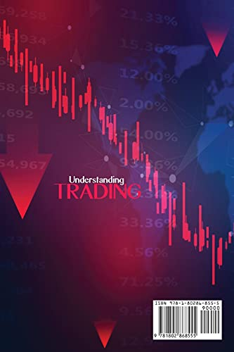 415Ocm9mEQS. SL500  - Understanding Trading: Everything You Need To Know About How To Be Successful In Trading Any Market Including Stocks, Options, Futures, Forex, Etfs And Trading Strategies To Help You Earn A Living