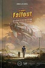 Fallout - Histoire d'une mutation. Création - Univers - Décriptage d'Erwan Lafleuriel