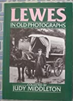 Lewes in Old Photographs 0862997615 Book Cover