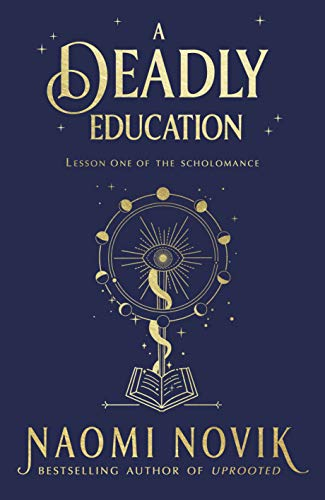 A Deadly Education by [Naomi Novik]
