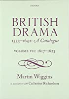 British Drama 1533-1642: A Catalogue: 1617-1623