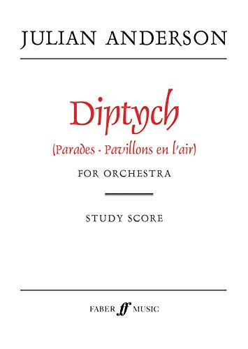 Diptych: Parades - Pavillons en l' air, For Orchestra (1989-1990) Study Score (Faber Edition)