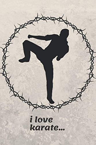 i love karate: Lined Notebook ,karate notebook for Boys and girls,Notebook, Journal,Karate Little Fox Kids Journal for Boys Girls Teen Student at Home College or Back to School pages 120,size:6x9