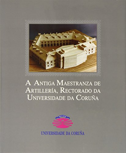 A Antiga Maestranza de Artillería, Rectorado Da Universidade Da Coruña: 1 (Publicaciones institucionales)